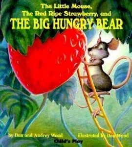 Book Cover- The little mouse, the red ripe strawberry, and the big hungry bear